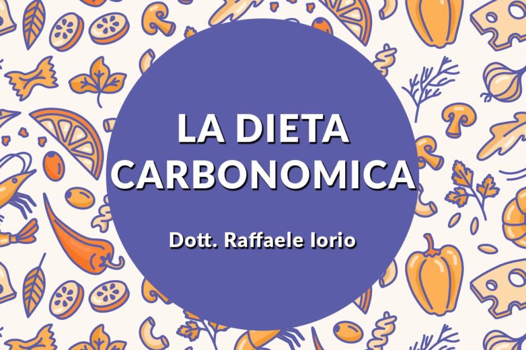 """""""LA PAROLA DEL NUTRIZIONISTA"""" – Conosci la dieta Carbonomica?"""